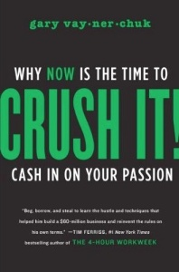Crush It! by Gary Vaynerhcuk